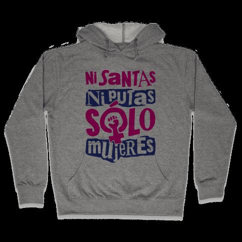 Ni Santas Ni Putas Solo Mujeres Hooded Sweatshirt