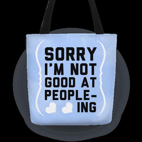 I M Not Good At People Ing Tote Bag