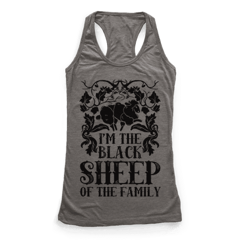 I'm The Black Sheep Of The Family Racerback Tank Top