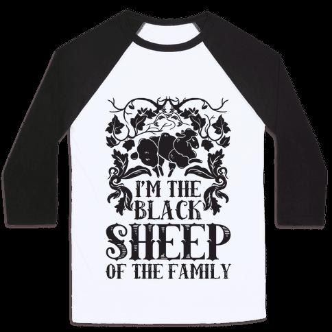 I'm The Black Sheep Of The Family Baseball Tee