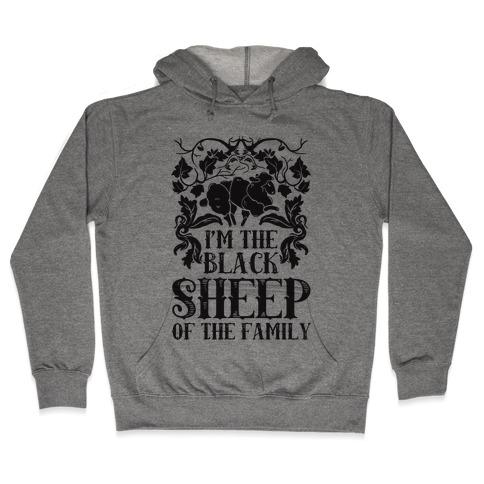 I'm The Black Sheep Of The Family Hooded Sweatshirt