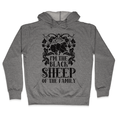 I'm The Black Sheep Of The Family Hooded Sweatshirt