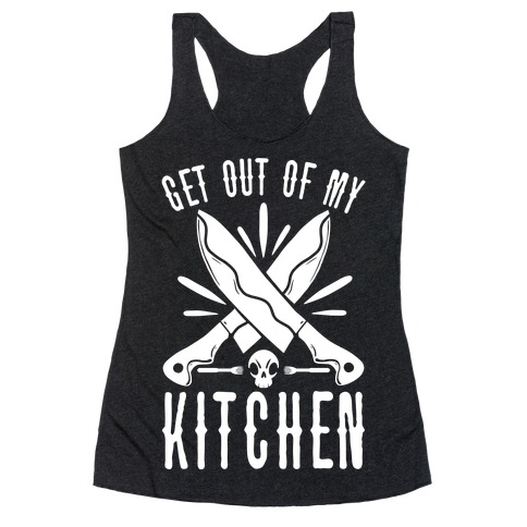 Get out of My Kitchen Racerback Tank Top