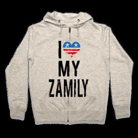 I Love My Zamily  Zip Hoodie