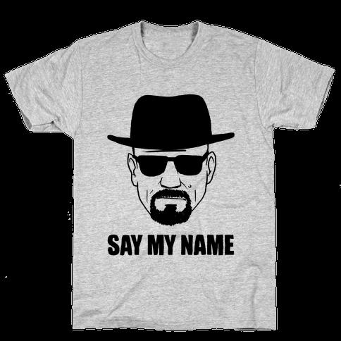 Say My Name Mens T-Shirt