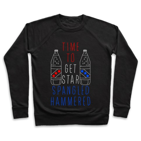 Time To Get Star Spangled Hammered (Forty Edition) Pullover