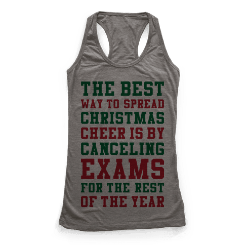 Canceling Exams For The Rest Of The Year Racerback Tank Top