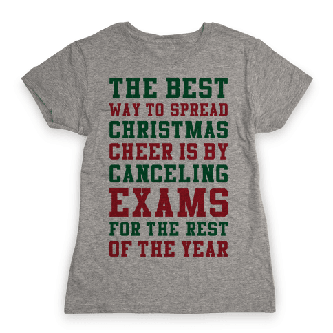 Canceling Exams For The Rest Of The Year Womens T-Shirt