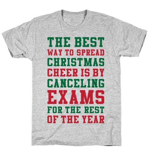 Canceling Exams For The Rest Of The Year T-Shirt