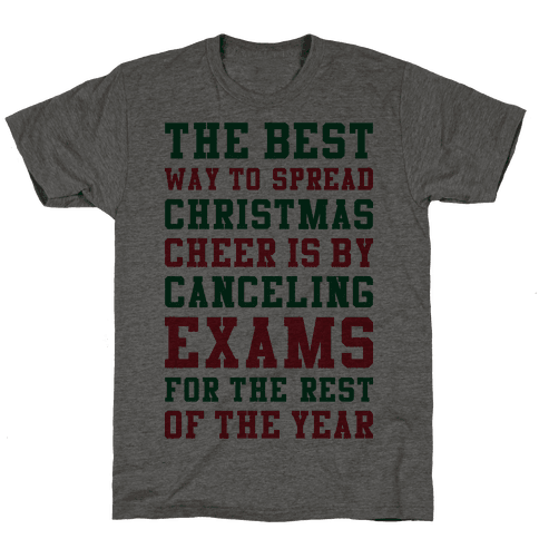 Canceling Exams For The Rest Of The Year Mens T-Shirt