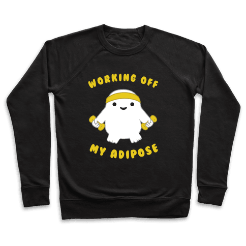 Working Off My Adipose Pullover
