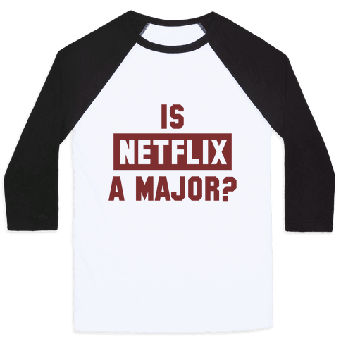 Is Netflix A Major? Baseball Tee