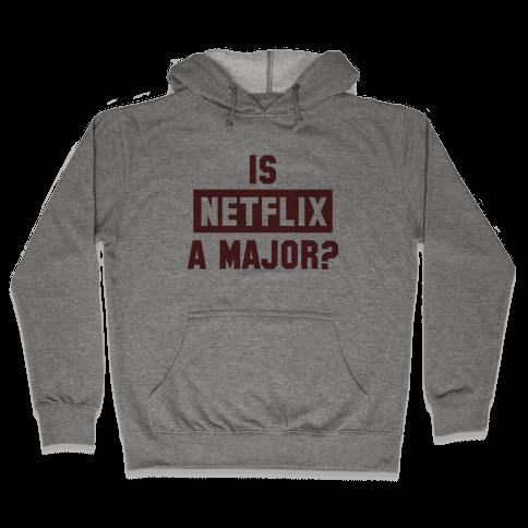 Is Netflix A Major? Hooded Sweatshirt