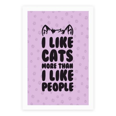 I Like Cats More Than I Like People Poster