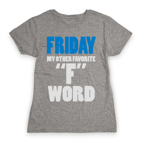 Friday, My Other Favorite F Word (Juniors) Womens T-Shirt