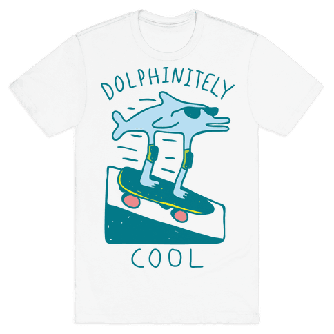 Dolphin-itely Cool Mens T-Shirt