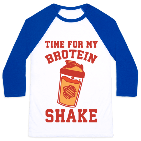 Time For My Brotein Shake Baseball Tee