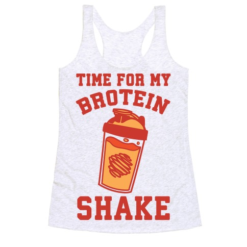 Time For My Brotein Shake Racerback Tank Top
