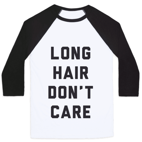 Long Hair Don't Care Baseball Tee