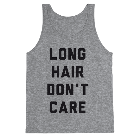 Long Hair Don't Care Tank Top