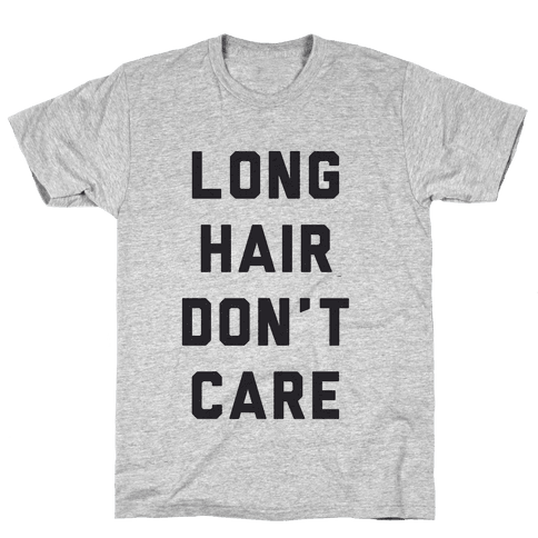 Long Hair Don't Care Mens T-Shirt
