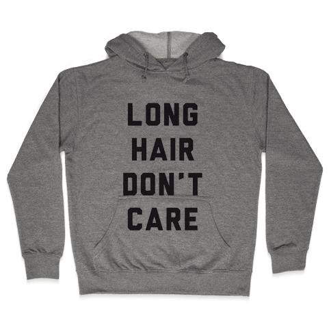 Long Hair Don't Care Hooded Sweatshirt