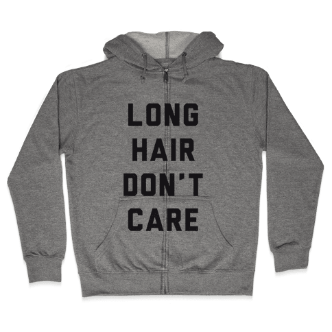 Long Hair Don't Care Zip Hoodie