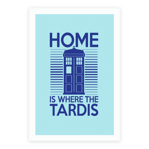 Home Is Where The Tardis Poster