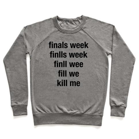 Finals Week Kill Me Pullover
