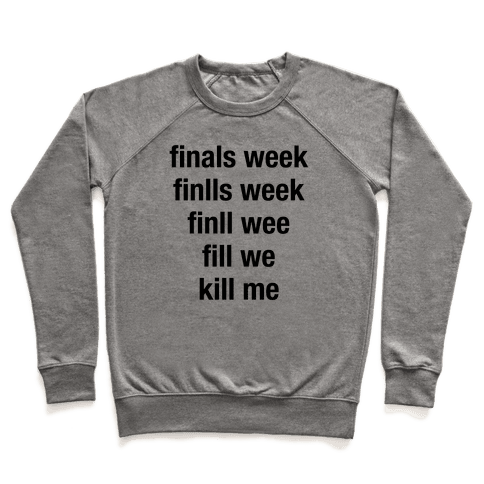 Finals Week Kill Me Pullover