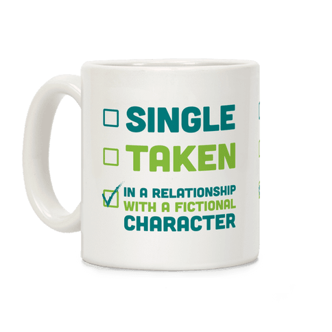 Dating A Fictional Character Coffee Mug