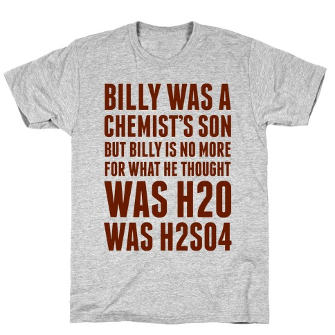 Billy Was A Chemist's Son T-Shirt