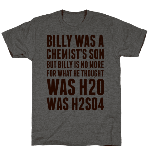 Billy Was A Chemist's Son Mens T-Shirt