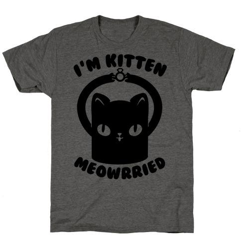 I'm Kitten Meowrried T-Shirt