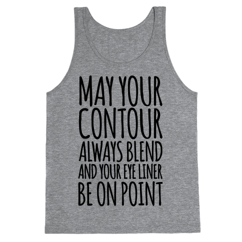 May Your Contour Always Blend Tank Top