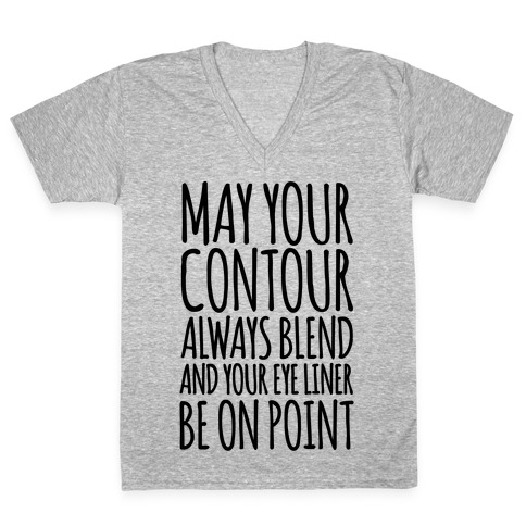 May Your Contour Always Blend V-Neck Tee Shirt
