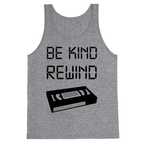 Be Kind Rewind Tank Top