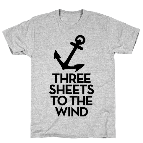 Three Sheets To The Wind Mens T-Shirt