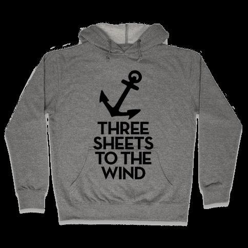 Three Sheets To The Wind Hooded Sweatshirt