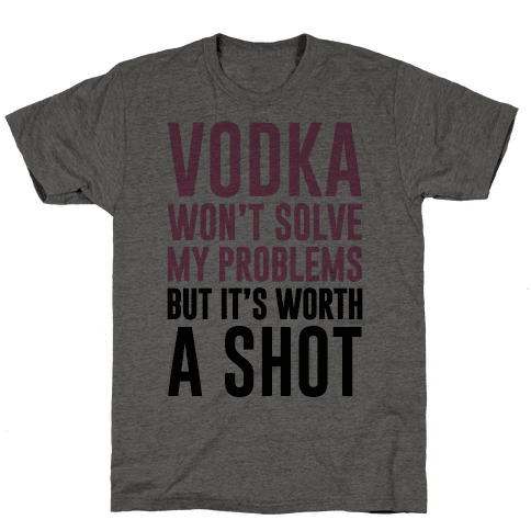 Vodka Is Worth A Shot