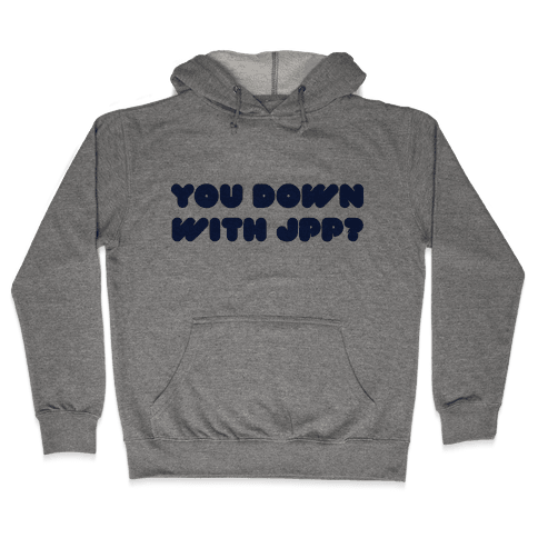 You Down with JPP? Hooded Sweatshirt