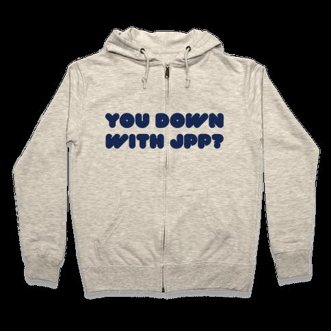 You Down with JPP? Zip Hoodie
