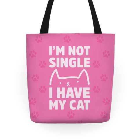 I'm Not Single I Have My Cat Tote