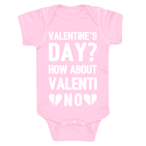 Valentine's Day? How About Valenti-NO Baby Onesy
