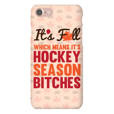 It's Fall Which Means It's Hockey Season Phone Case