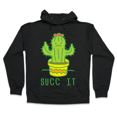 Succ It Cactus Hooded Sweatshirt