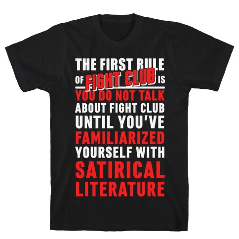 First Rule of Fight Club Satirical Literature T-Shirt