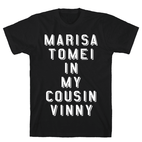 Marisa Tomei In My Cousin Vinny Mens T-Shirt