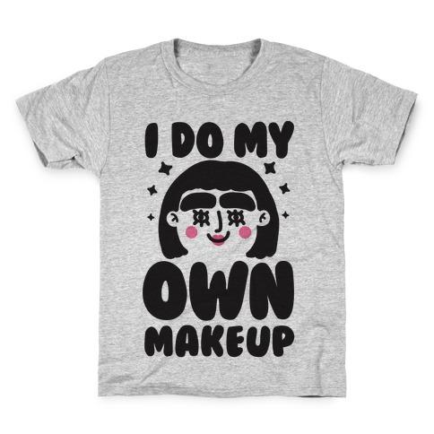 I Do My Own Makeup Kids T-Shirt