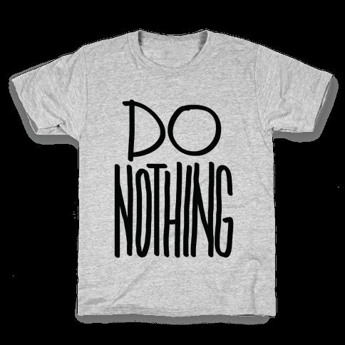 Do Nothing Kids T-Shirt